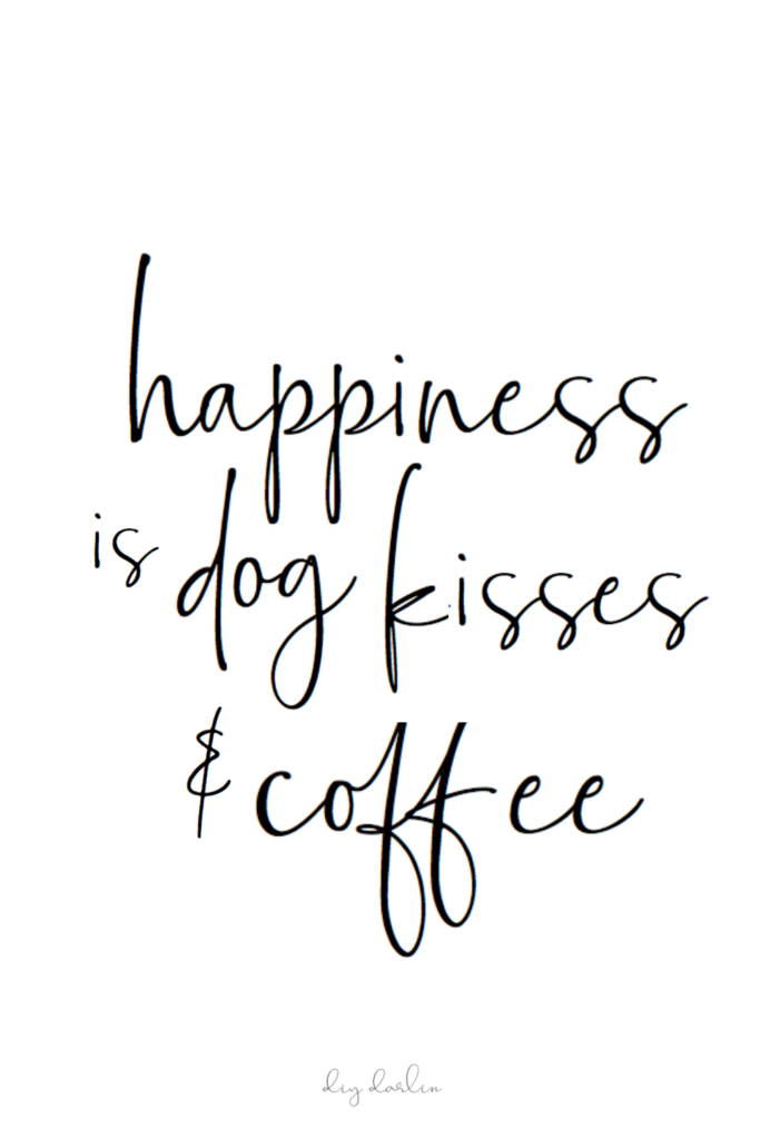 Wake Up With Dogs And Coffee Quotes Diy Darlin